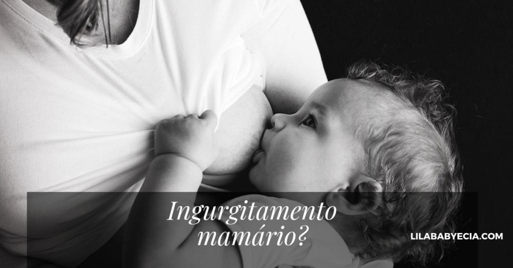 o que é Ingurgitamento mamário?